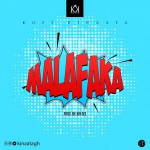 Kofi Kinaata - Malafaka (Prod. By KinDee)